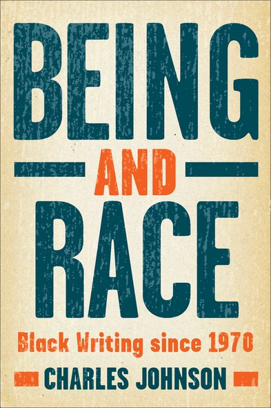Being and Race : Black Writing Since 1970