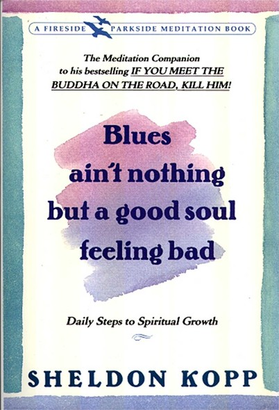 Blues Ain't Nothing But a Good Soul Feeling Bad : Daily Steps to Spiritual Growth