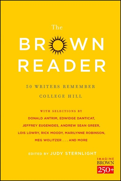 The Brown Reader : 50 Writers Remember College Hill