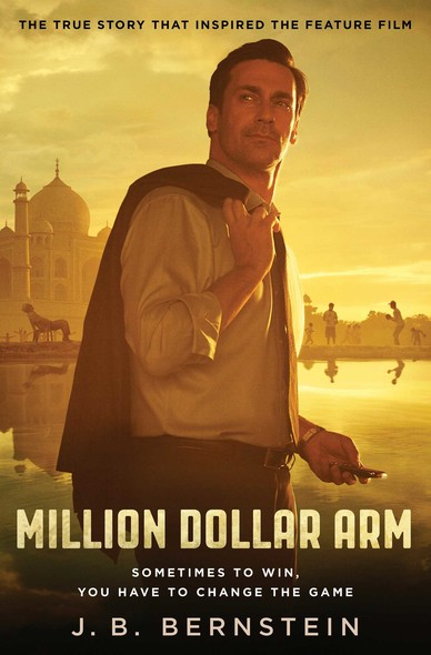Million Dollar Arm : Sometimes to Win, You Have to Change the Game
