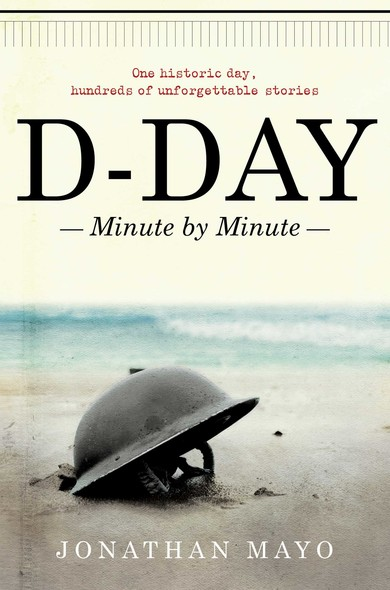 D-Day : Minute by Minute