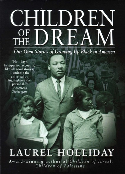 Children of the Dream : Our Own Stories Growing Up Black in America