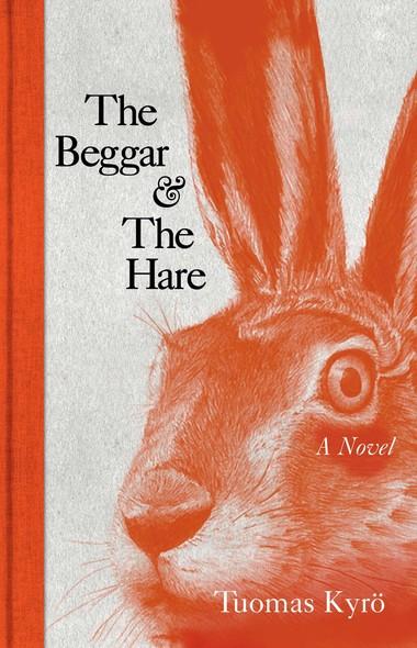 The Beggar & the Hare : A Novel