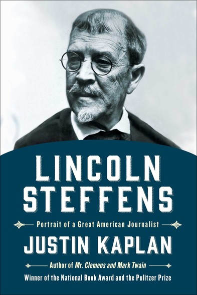 Lincoln Steffens : A Biography