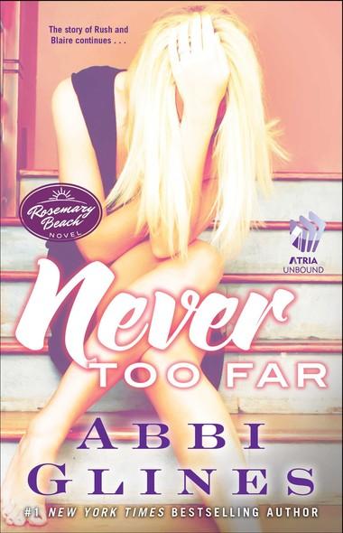 Never Too Far : A Rosemary Beach Novel