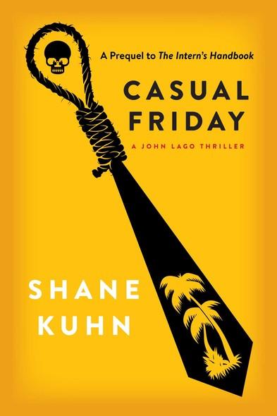 Casual Friday : A John Lago Thriller