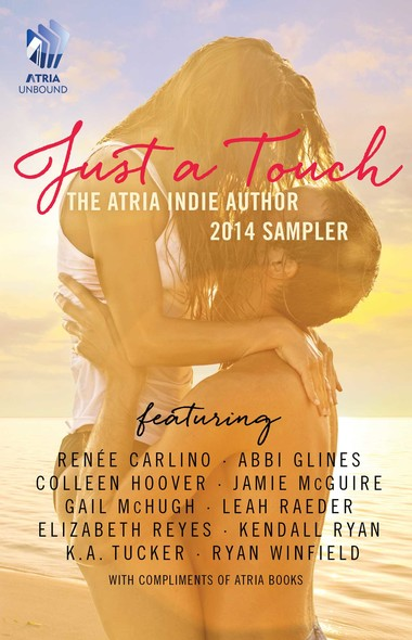 Just A Touch : The Atria Indie Author 2014 Sampler