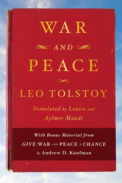 War and Peace : With bonus material from Give War and Peace A Chance by Andrew D. Kaufman