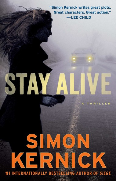 Stay Alive : A Thriller
