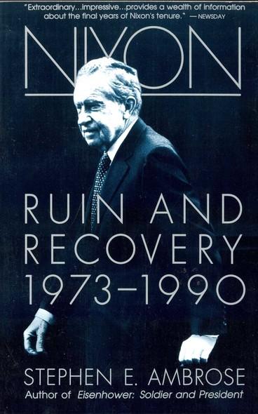 Nixon Volume III : Ruin and Recovery 1973-1990