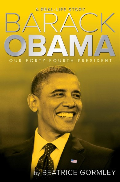 Barack Obama : Our 44th President