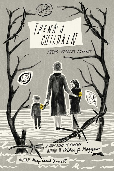 Irena's Children : Young Readers Edition; A True Story of Courage