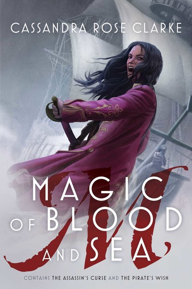 Magic of Blood and Sea : The Assassin's Curse; The Pirate's Wish