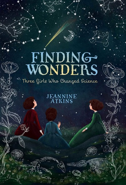 Finding Wonders : Three Girls Who Changed Science