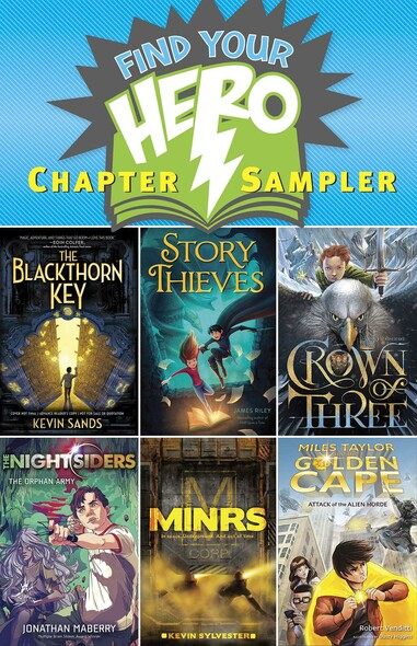 Find Your Hero Chapter Sampler : Excerpts from six of our stellar 2015 hero-themed middle-grade titles!