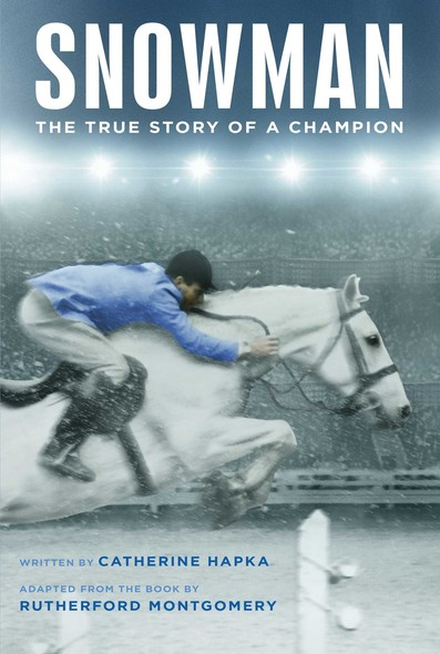 Snowman : The True Story of a Champion