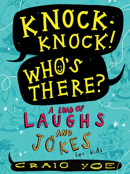 Knock-Knock! Who's There? : A Load of Laughs and Jokes for Kids