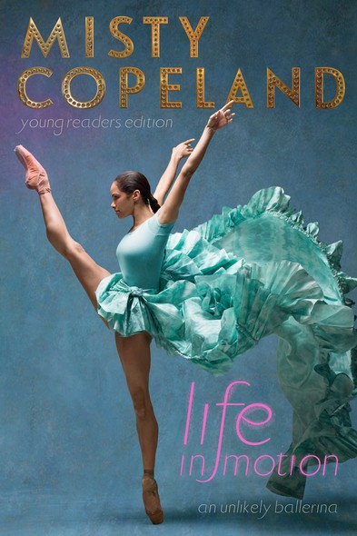 Life in Motion : An Unlikely Ballerina Young Readers Edition