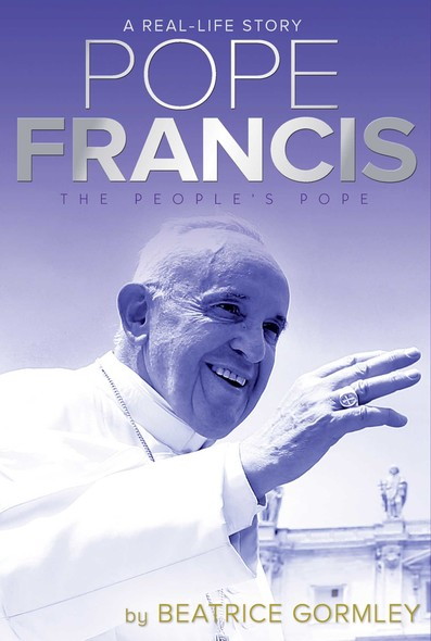 Pope Francis : The People's Pope