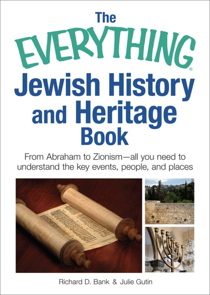 The Everything Jewish History and Heritage Book : From Abraham to Zionism, all you need to understand the key events, people, and places