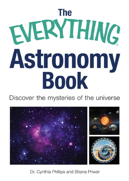 The Everything Astronomy Book : Discover the mysteries of the universe