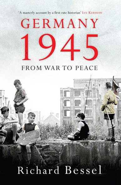 Germany 1945 : From War to Peace