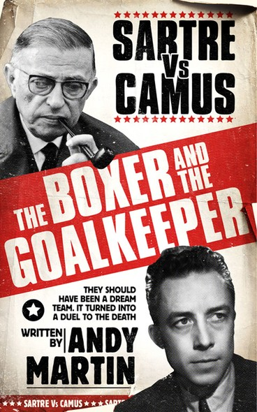 The Boxer and The Goal Keeper : Sartre Versus Camus