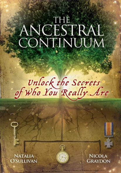 The Ancestral Continuum : Unlock the Secrets of Who You Really Are