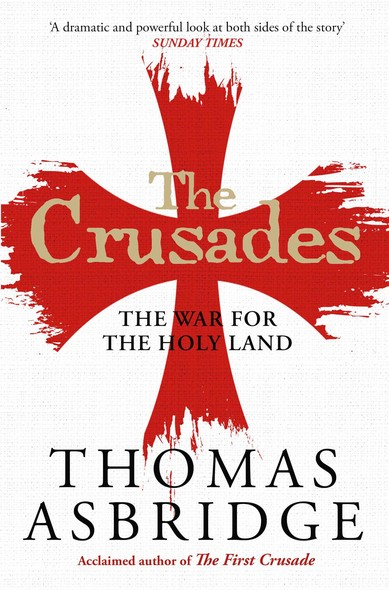 The Crusades : The War for the Holy Land