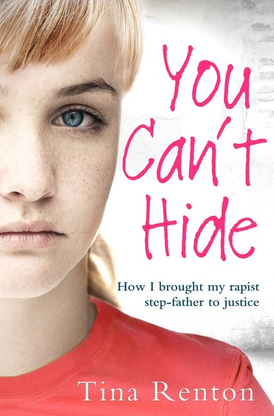 You Can't Hide : How I brought my rapist stepfather to justice