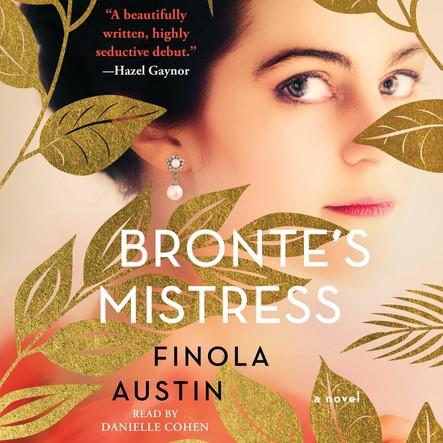 Bronte's Mistress : A Novel