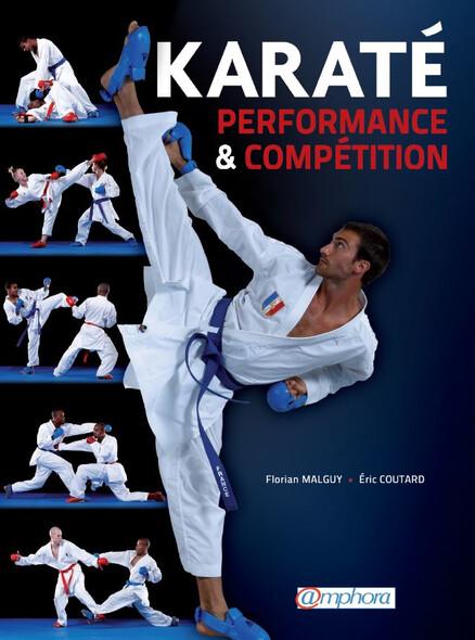 Karaté - Performance et Compétition : Technique, tactique, physique, mental