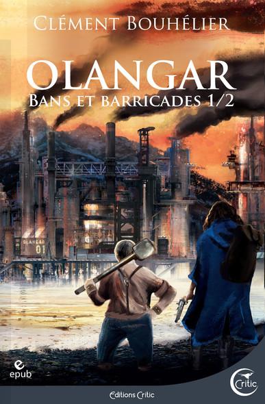 Olangar, tome 1 – Bans et Barricades