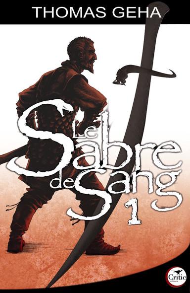 Le Sabre de Sang, tome 1: Histoire de Tiric Sherna