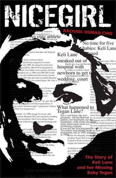 Nice Girl : The story of Keli Lane and her missing baby Tegan