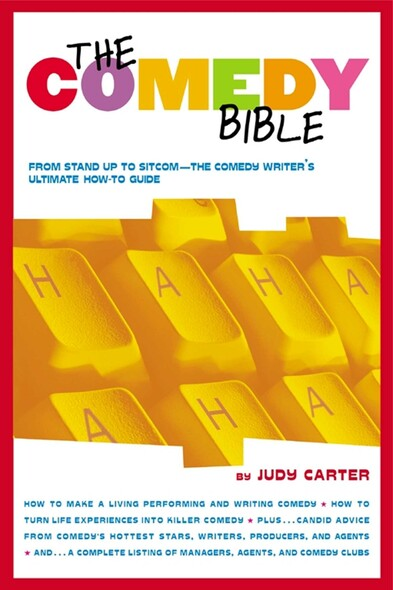 """The Comedy Bible : From Stand-up to Sitcom--The Comedy Writer's Ultimate """"How To"""" Guide"""