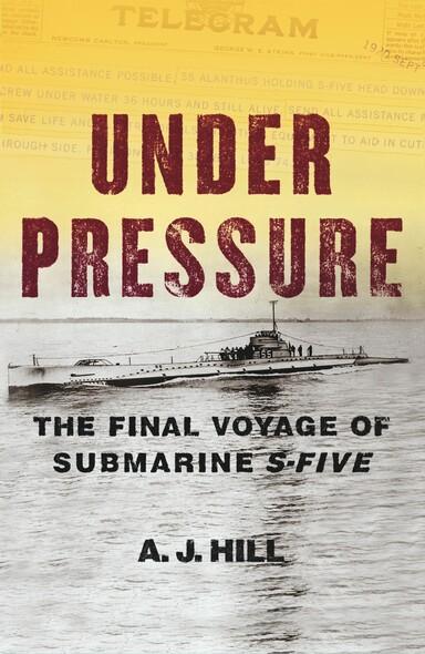 Under Pressure : The Final Voyage of Submarine S-Five
