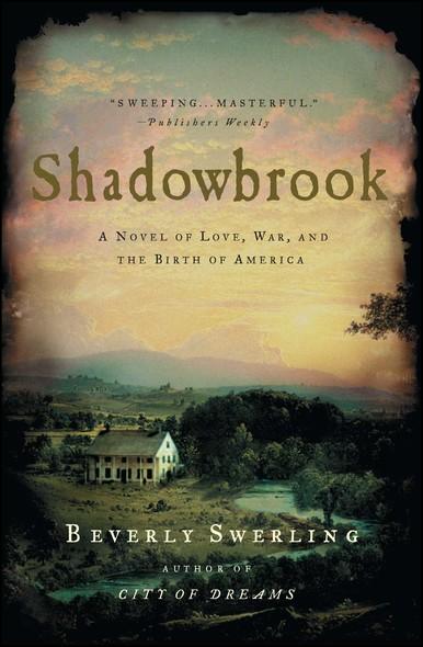 Shadowbrook : A Novel of Love, War, and the Birth of America