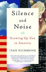 Silence and Noise : Growing Up Zen in America
