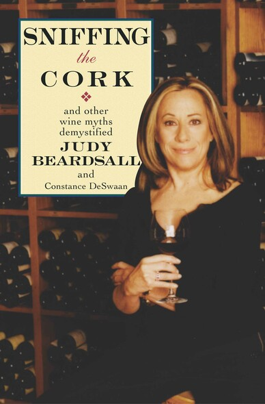 Sniffing the Cork : And Other Wine Myths Demystified