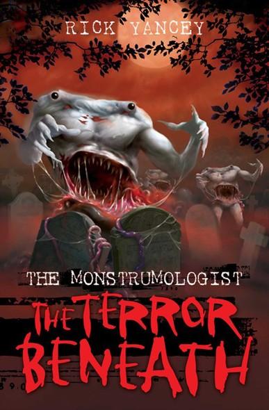 The Monstrumologist: The Terror Beneath
