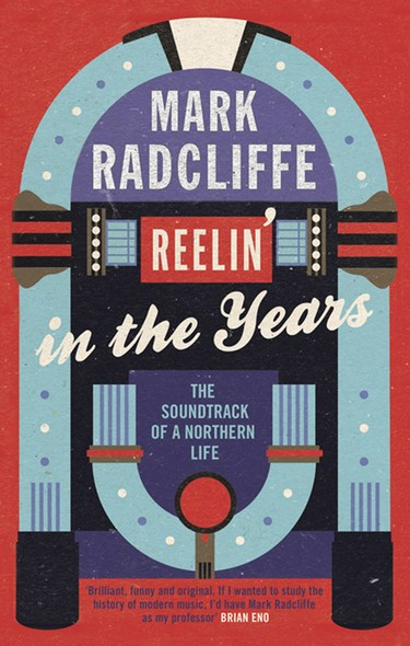 Reelin' in the Years : The Soundtrack of a Northern Life