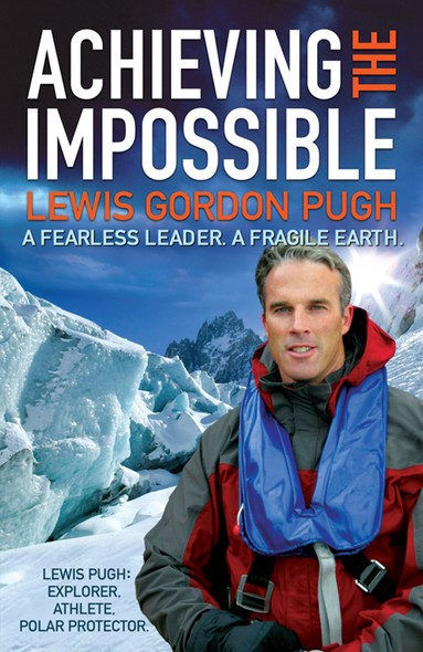 Achieving the Impossible : A Fearless Hero. A Fragile Earth.