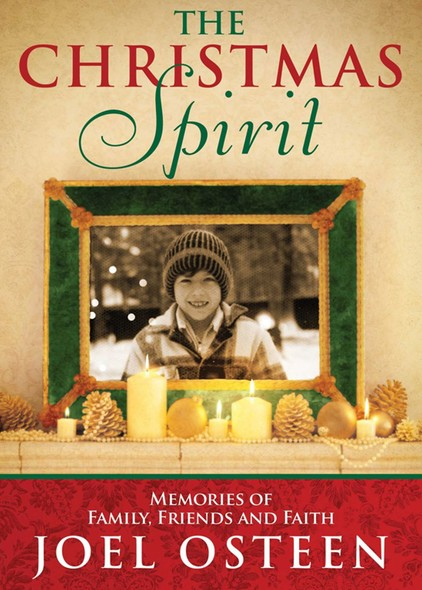 A Christmas Spirit : Memories of  Family, Friends and Faith