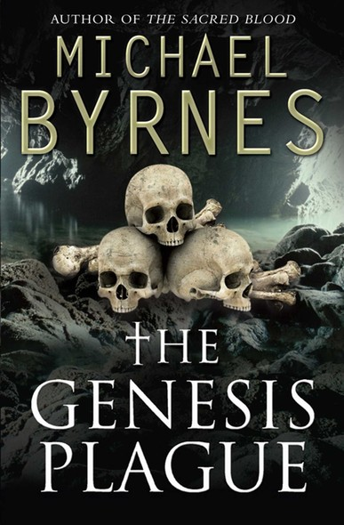 The Genesis Plague : An Ancient Myth, A Deadly Curse, a perfect thriller for fans of Dan Brown