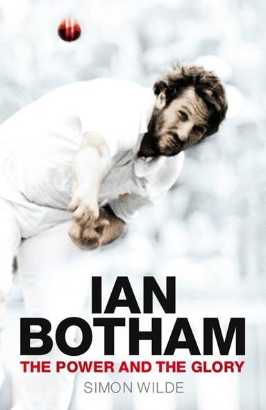 Ian Botham : The Power and the Glory