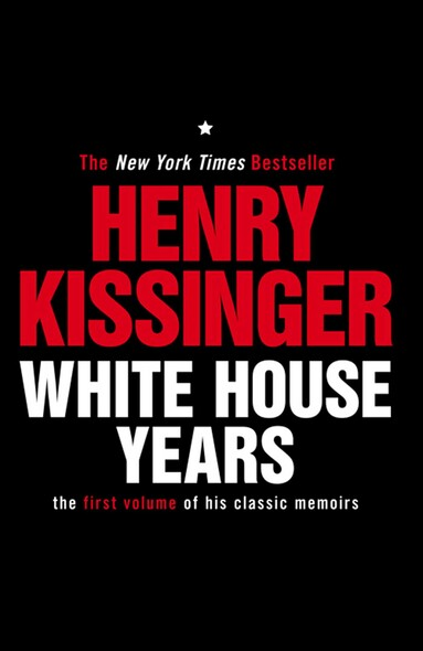 White House Years : The First Volume of His Classic Memoirs