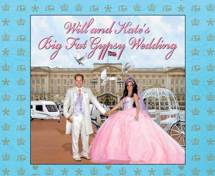 Will and Kate's Big Fat Gypsy Wedding : Photos from our big day, like