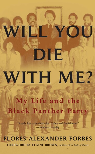Will You Die with Me? : My Life and the Black Panther Party