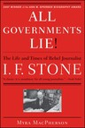 """""""All Governments Lie"""" : The Life and Times of Rebel Journalist I. F. Stone"""
